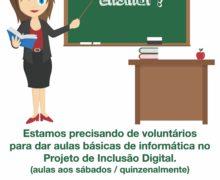 Projeto Inclusão Digital – Precisamos de voluntários para dar aulas.